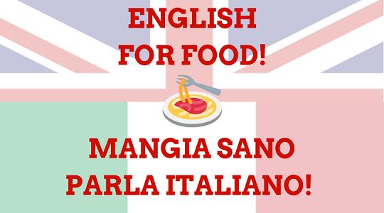 """Iscrizioni aperte per i nuovi corsi di lingue: """"English For Food!"""" e """"Mangia Sano Parla Italiano!"""""""