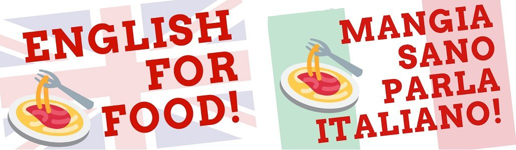 "Iscrizioni aperte per i nuovi corsi di lingue: ""English For Food!"" e ""Mangia Sano Parla Italiano!"""